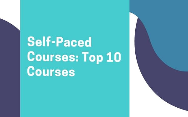 Self-Paced Courses: Top 10 Courses